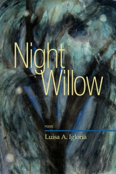 Night Willow by Luisa A. Igloria