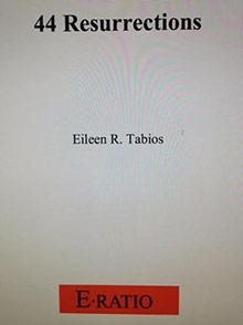 44 Resurrections by Eileen R. Tabios