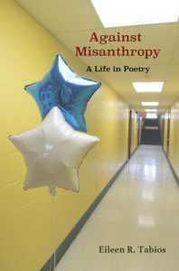 Against Misanthropy: A Life In Poetry by Eileen R. Tabios