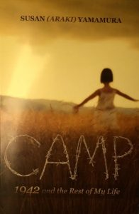 CAMP 1942 and the Rest of my Life by Susan Yamamura